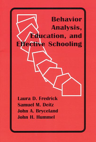 Behavior Analysis  Education  and Effective Schooling