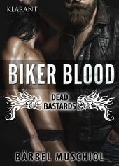Biker Blood - Dead Bastards. Erotischer Roman