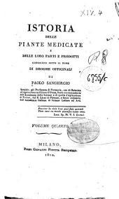 Istoria delle piante medicate e delle loro parti e prodotti conosciuti sotto il nome di droghe officinali di Paolo Sangiorgio ... Volume primo [-quarto]: 4