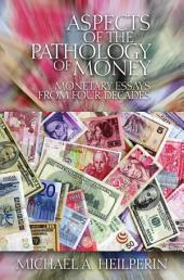 Aspects of the Pathology of Money
