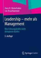Leadership — mehr als Management: Was Führungskräfte nicht delegieren dürfen, Ausgabe 5