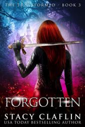 Forgotten (The Transformed #3)