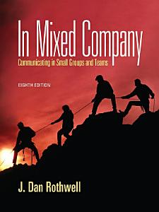 In Mixed Company  Communicating in Small Groups Book
