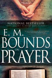 E. M. Bounds on Prayer: Edition 7