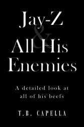 Jay Z   All His Enemies  A detailed look at all of his beefs PDF