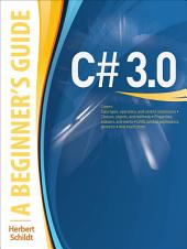 C# 3.0: A Beginner's Guide: Edition 2