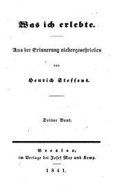 Was ich erlebte: Aus der Erinnerung niedergeschrieben von Henrich Steffens, Bände 3-4