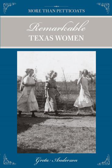 More Than Petticoats  Remarkable Texas Women PDF