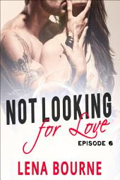 Not Looking for Love: Episode 6
