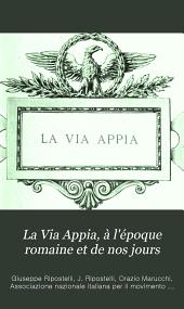 La Via Appia, à l'époque romaine et de nos jours: histoire et description; partie paienn