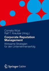 Corporate Reputation Management: Wirksame Strategien für den Unternehmenserfolg