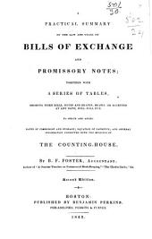 A Practical Summary of the Law and Usage of Bills of Exchange and Promissory Notes ... to which are Added ... General Information Connected with the Business of the Counting-house