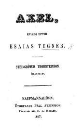 Axel, kvæði ... S. Thornsteinson islenzkaði