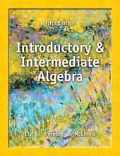 Introductory and Intermediate Algebra: Edition 5