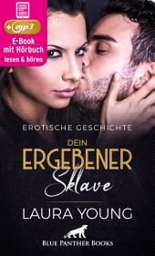 Dein ergebener Sklave | Erotik Audio Story | Erotisches Hörbuch: Sex, Leidenschaft, Erotik und Lust