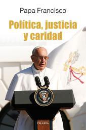Política, justicia y caridad: El Papa Francisco habla a los políticos