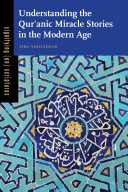 Understanding the Qur anic Miracle Stories in the Modern Age