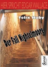 Hier spricht Edgar Wallace - Der Fall Nightelmoore
