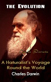 A Naturalist's Voyage Round the World: the Evolution