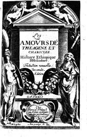 Les Amours de Theagene et Chariclee, Histoire ethiopique d'Heliodore, traduction nouuelle [par J. de Montlyard]