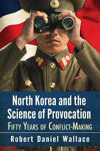 North Korea and the Science of Provocation PDF