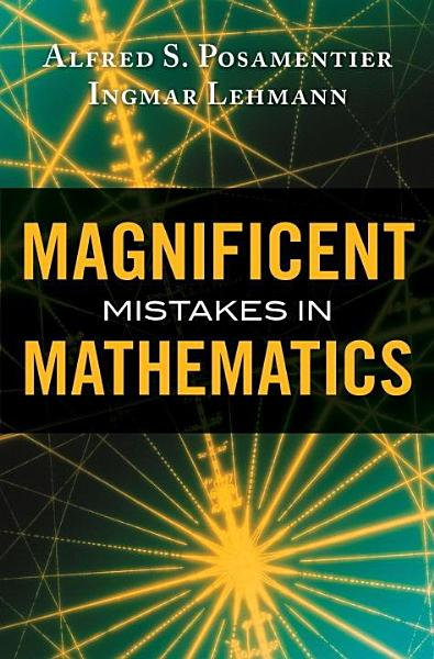 Download Magnificent Mistakes in Mathematics Book