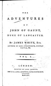 The Adventures of John of Gaunt, Duke of Lancaster: Volume 1