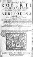 VENERABILIS PATRIS ROBERTI CAMERACENSIS CAPUCINI PROVINCIAE GALLO BELGICAE  AURIFODINA UNIVERSALIS SCIENTIARUM DIVINARUM HUMANARUMQUE  QUAE EX AUREIS SS  PATRUM  CONCILIORUM  DOctorum  nec non Philosophorum  Paganorum fere diucentorum visceribus eruta  Sententiarum plus quam octoginta millia  sub titulis septingentis   ultra  Theologica simul   Philosophica Ordine alphabetico digesta  copiosissime suppeditat PDF