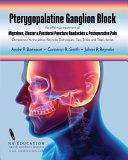 Johan P Reyneke s Techniques  Tips  Tricks   Traps Vol 4    Pterygopalatine Ganglion Block PDF