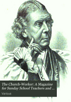 The Church Worker  A Magazine for Sunday School Teachers and Church Workers generally Vol  II 1883 PDF