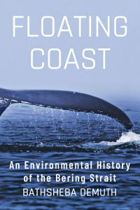 Floating Coast  An Environmental History of the Bering Strait PDF