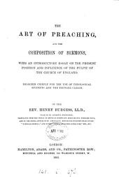 The art of preaching and the composition of sermons: with an introductory essay on the present position and influence of the pulpit of the Church of England : designed chiefly for the use of theological students and the younger clergy