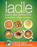 Ladle  Paleo and Gluten Free Comfort Soups Book