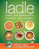 Ladle  Paleo And Gluten Free Comfort Soups