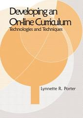 Developing an Online Curriculum: Technologies and Techniques
