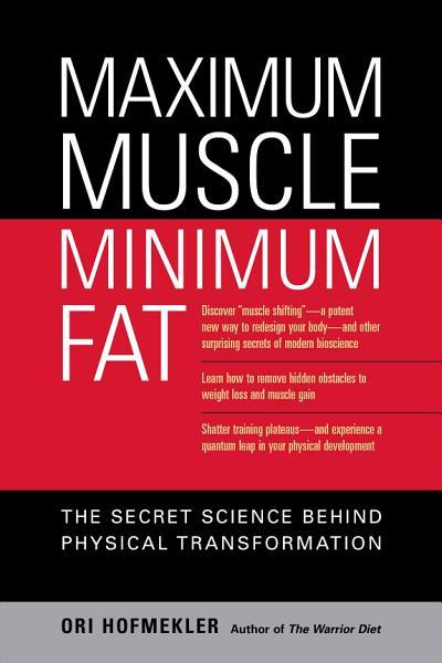 Maximum Muscle and Minimum Fat