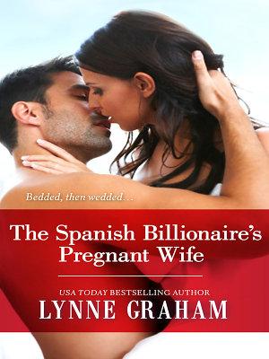 The Spanish Billionaire s Pregnant Wife PDF