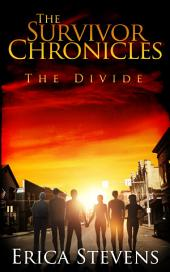 The Survivor Chronicles: Book 2, The Divide (Serial Story #2)
