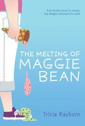 The Melting Of Maggie Bean Book PDF