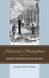 Martial Metaphors: Soldiers' Perspectives on the Civil War