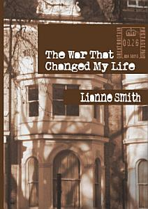 The War That Changed My Life Book