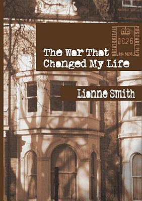 The War That Changed My Life