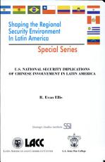U S  National Security Implications of Chinese Involvement in Latin America PDF