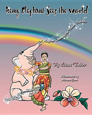 Remy Elephant Sees the World  a Magical Journey the Heart Beholds PDF