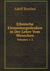 Ethnische Elementargedanken in Der Lehre Vom Menschen: Band 1