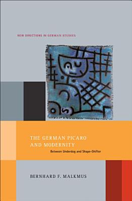 The German Picaro and Modernity PDF