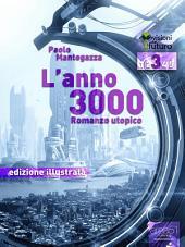 L'Anno 3000 (edizione illustrata): Romanzo utopico