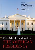 The Oxford Handbook of the American Presidency PDF