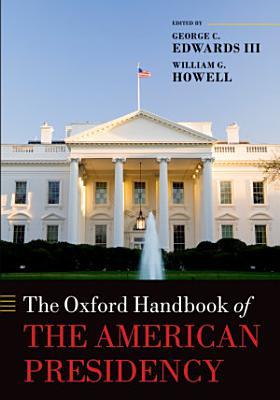 The Oxford Handbook of the American Presidency