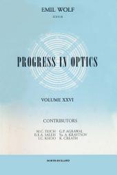Progress in Optics: Volume 26